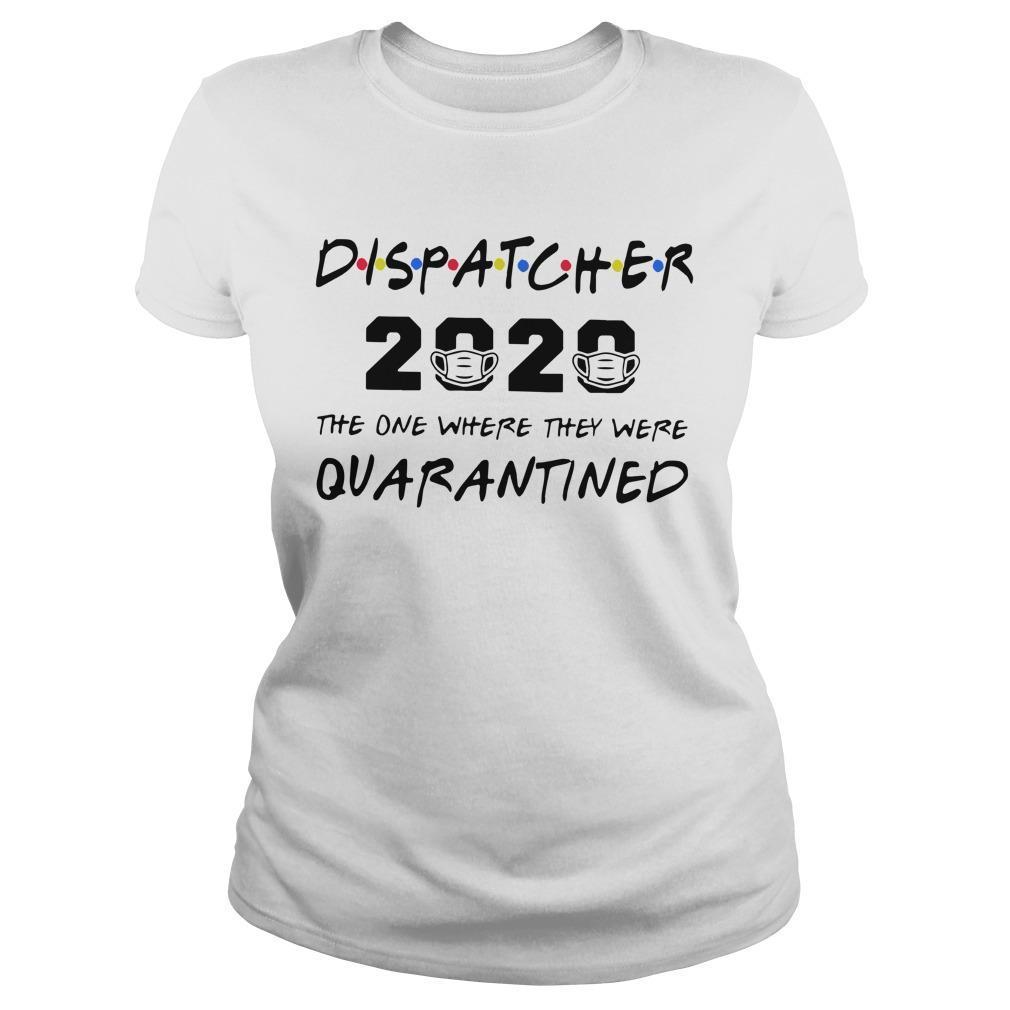 Dispatcher 2020 The One Where They Were Quarantined Longsleeve