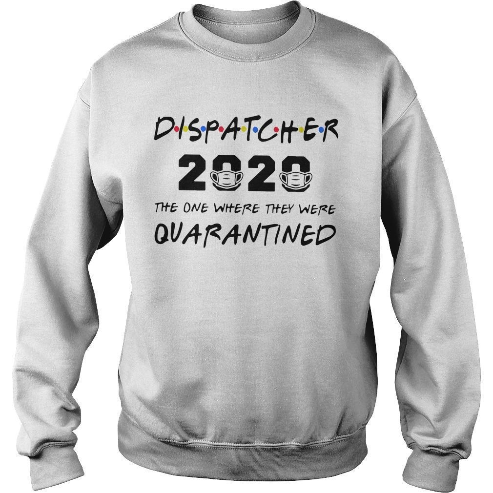 Dispatcher 2020 The One Where They Were Quarantined Sweater
