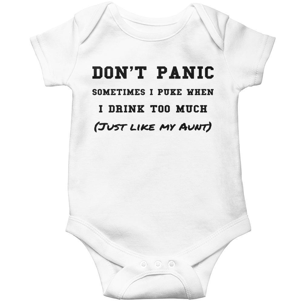 Don't Panic Sometimes I Puke When I Drink Too Much Just Like My Aunt Longsleeve