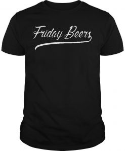 Friday Beers Shirt