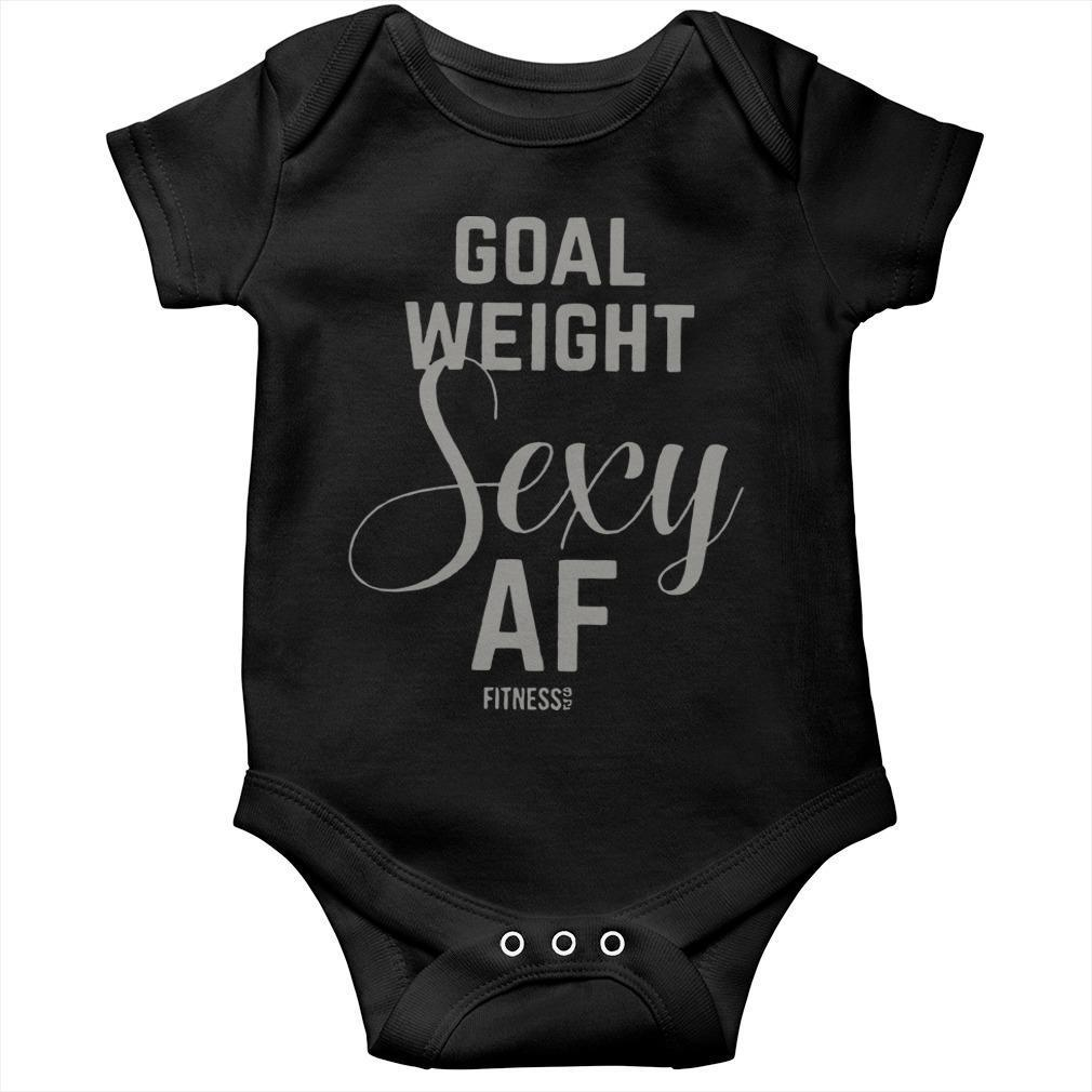 Goal Weight Sexy Af Longsleeve