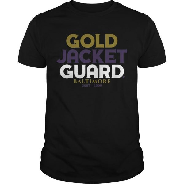 Gold Jacket Guard Baltimore 2007 2019 Shirt