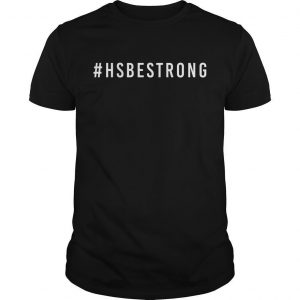 Hs Be Strong T Shirt