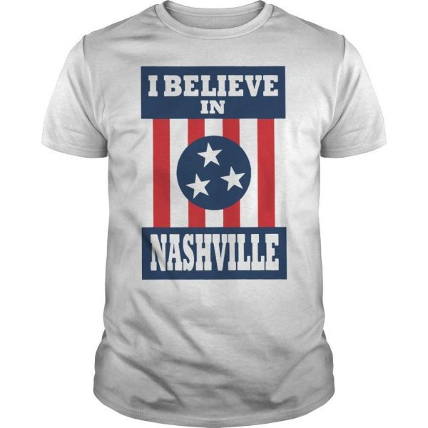 I Believe In Nashville Shirt Tornado