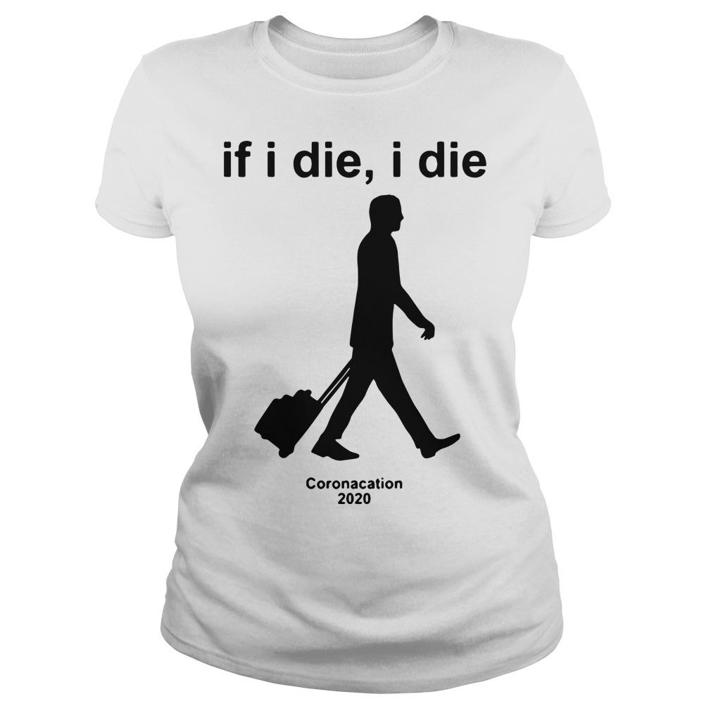 If I Die I Die Coronacation T Longsleeve