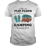 I'm A Flip Flops And Camping Kinda Girl Shirt