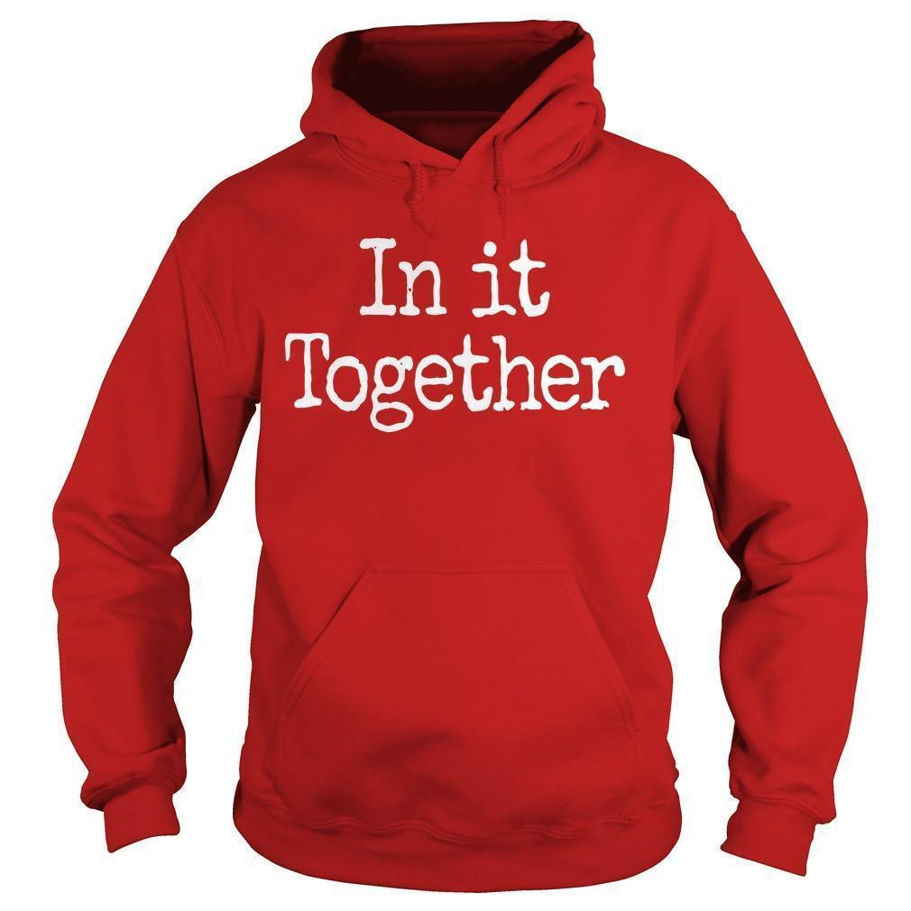 In It Together We Will Prevail Hoodie