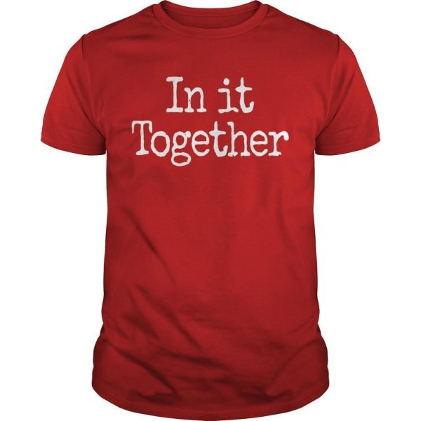 In It Together We Will Prevail Shirt