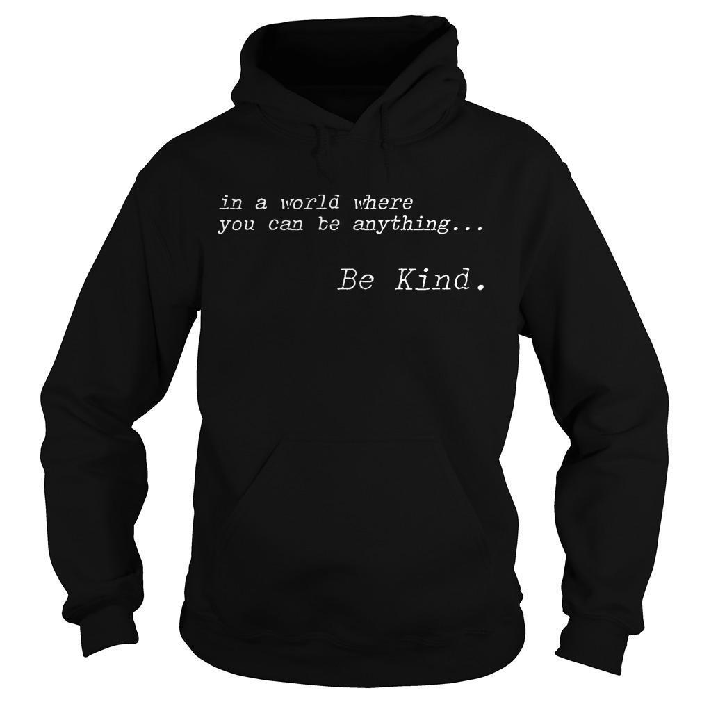 In The Style Be Kind T Hoodie