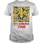 Its Corona Time Shirt