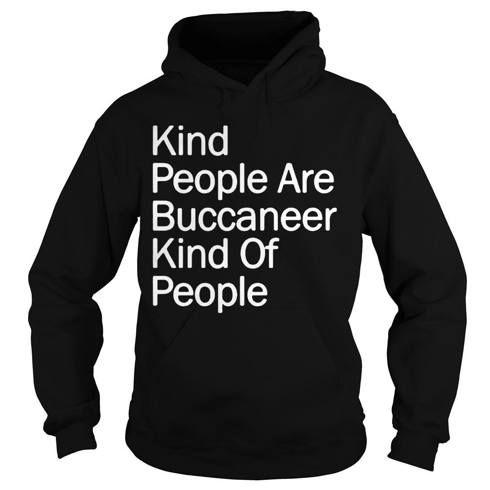 Kind People Are Buccaneer Kind Of People Hoodie