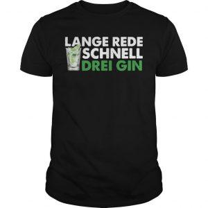 Lange Rede Schnell Drei Gin Shirt