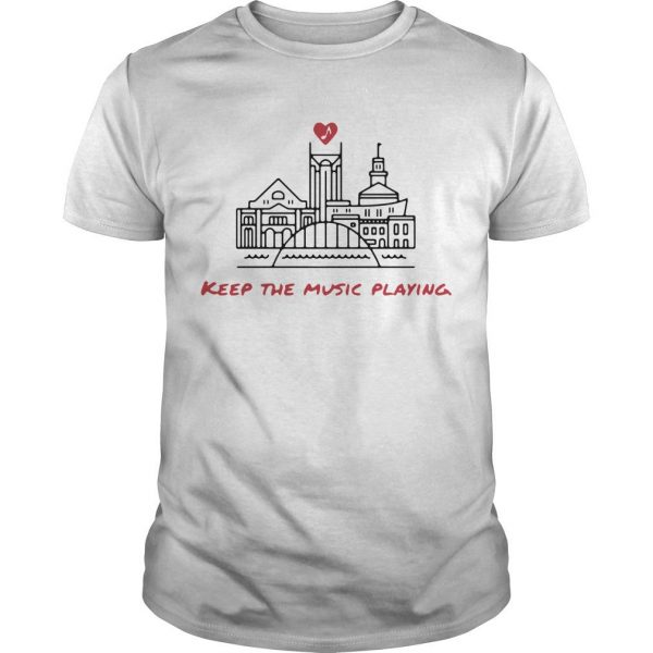Nashville Keep The Music Playing Shirt