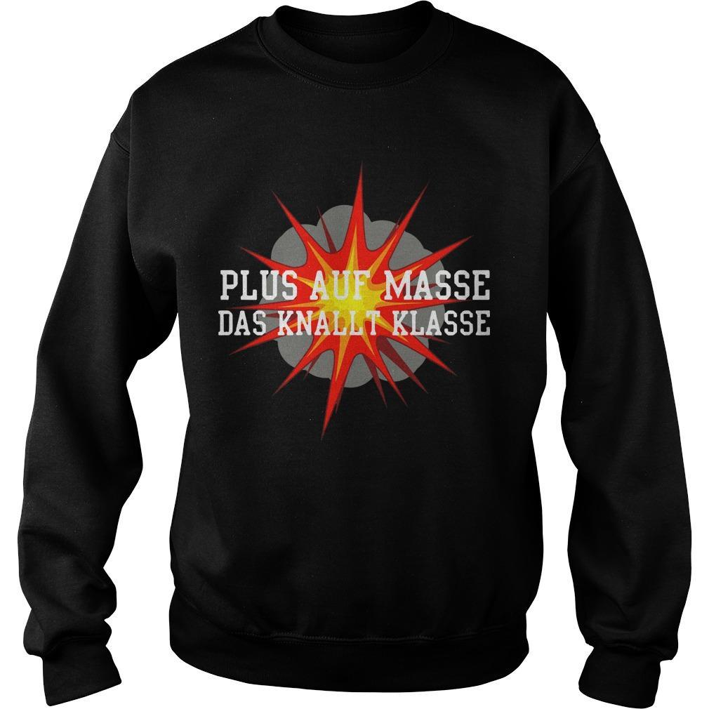 Plus Auf Masse Das Knallt Klasse Sweater