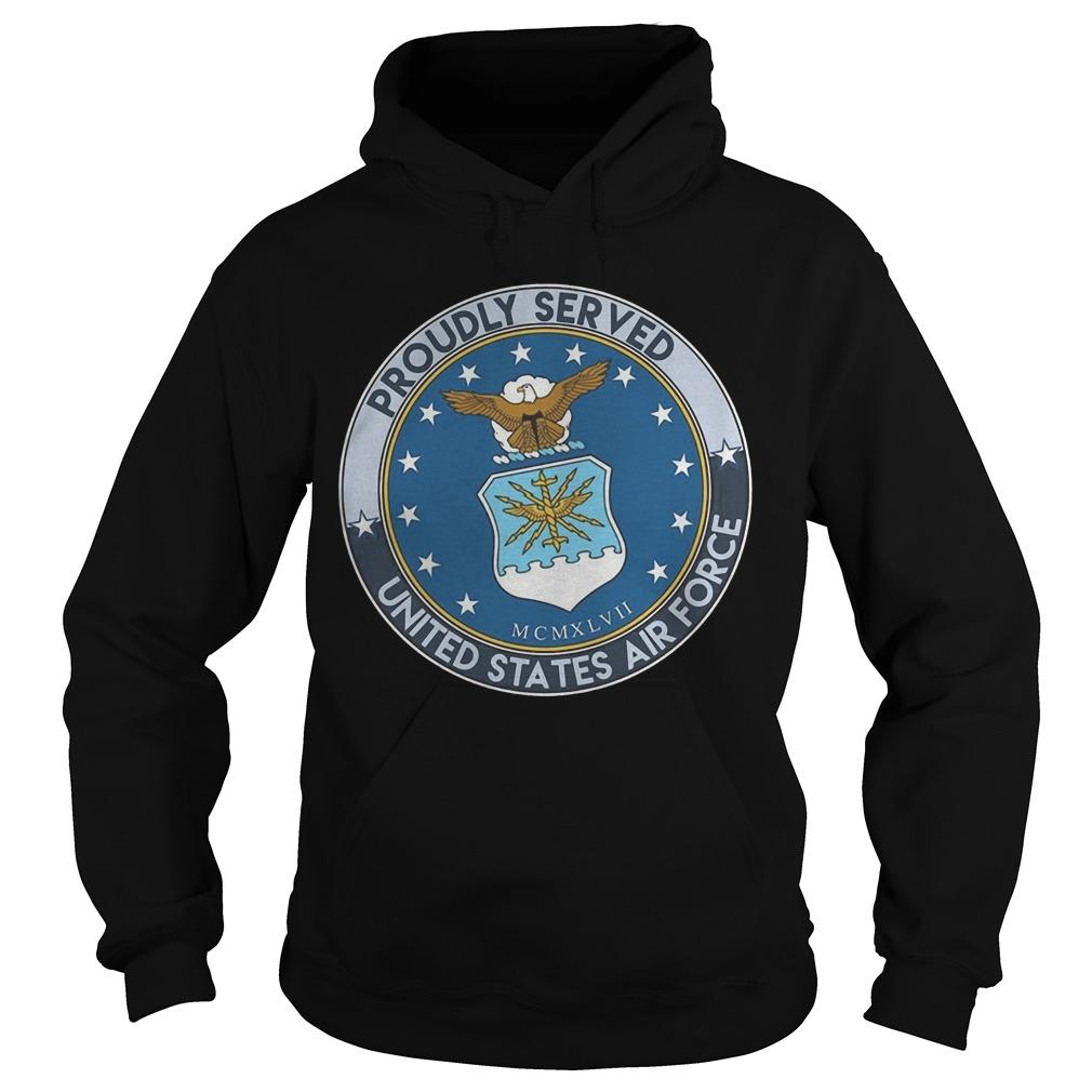 Proudly Served United States Air Force Hoodie