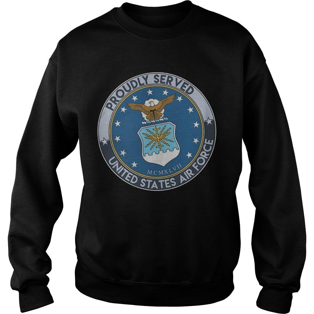 Proudly Served United States Air Force Sweater