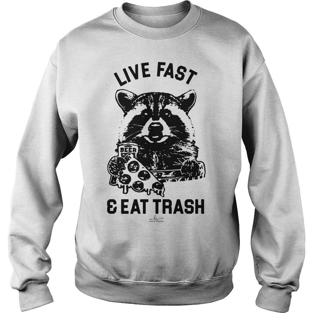 Raccoon Live Fast And Eat Trash Sweater