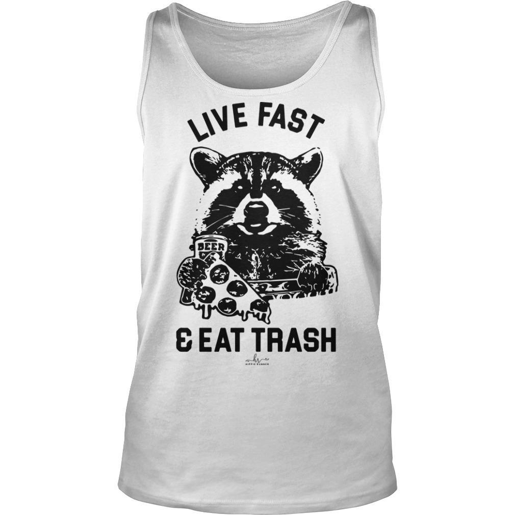 Raccoon Live Fast And Eat Trash Tank Top