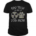Rad Tech And Dog Mom Shirt