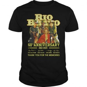 Rio Bravo 60th Anniversary 1960 2020 Thank You For The Memories Signatures Shirt