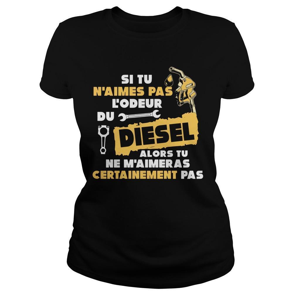 Si Tu N'aimes Pas L'odeur Du Diesel Alors Tu Ne M'aimer As Certainement Pas Longsleeve
