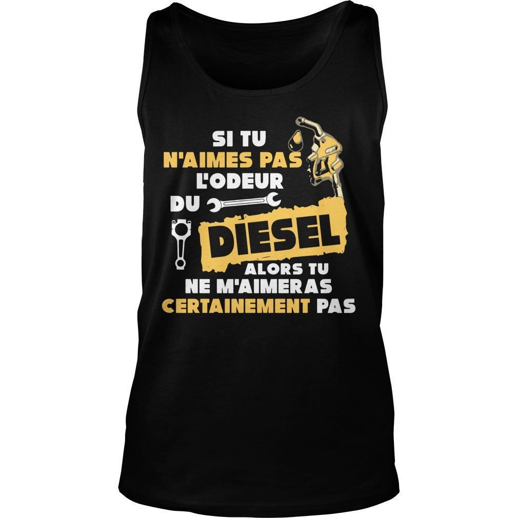 Si Tu N'aimes Pas L'odeur Du Diesel Alors Tu Ne M'aimer As Certainement Pas Tank Top