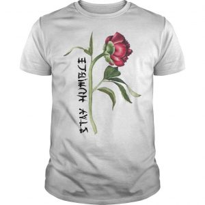 Single Peony Stay Humble Shirt