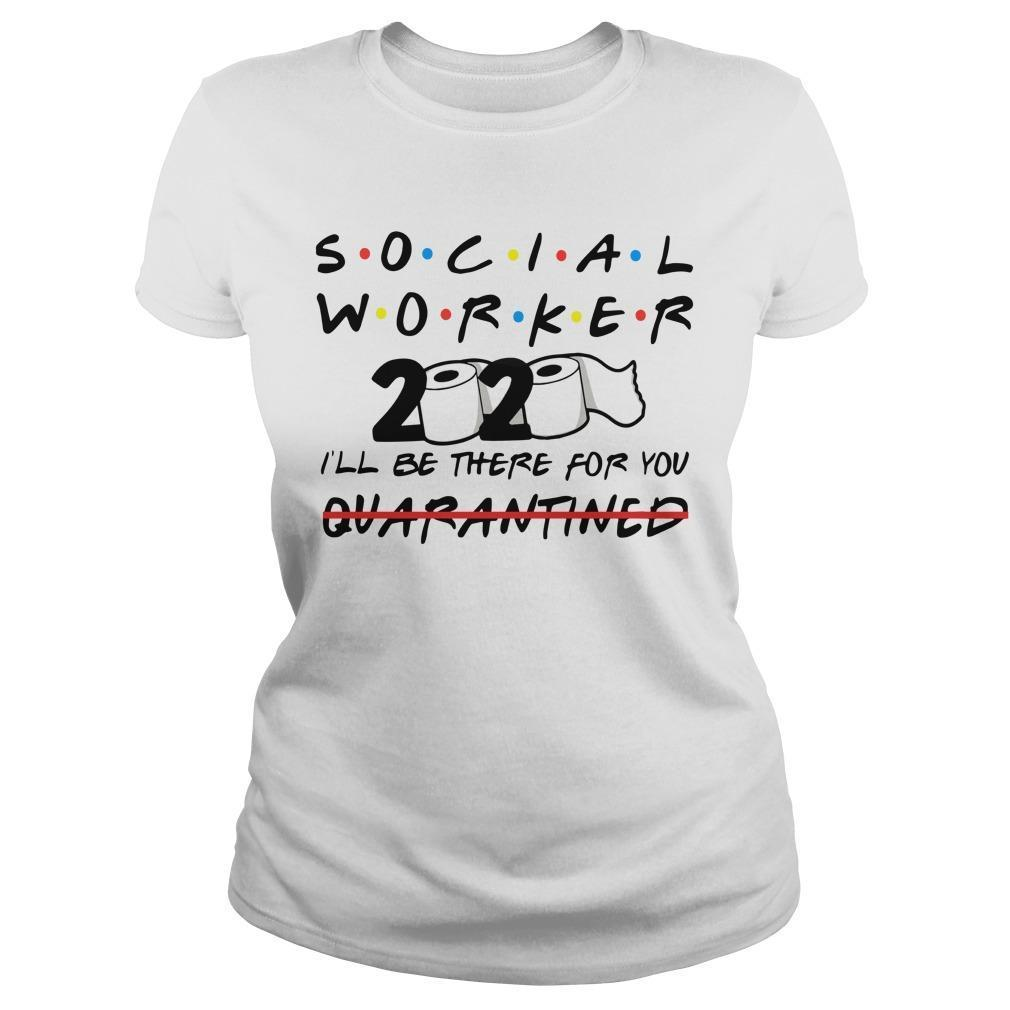 Social Worker 2020 I'll Be There For You Quarantined Longsleeve