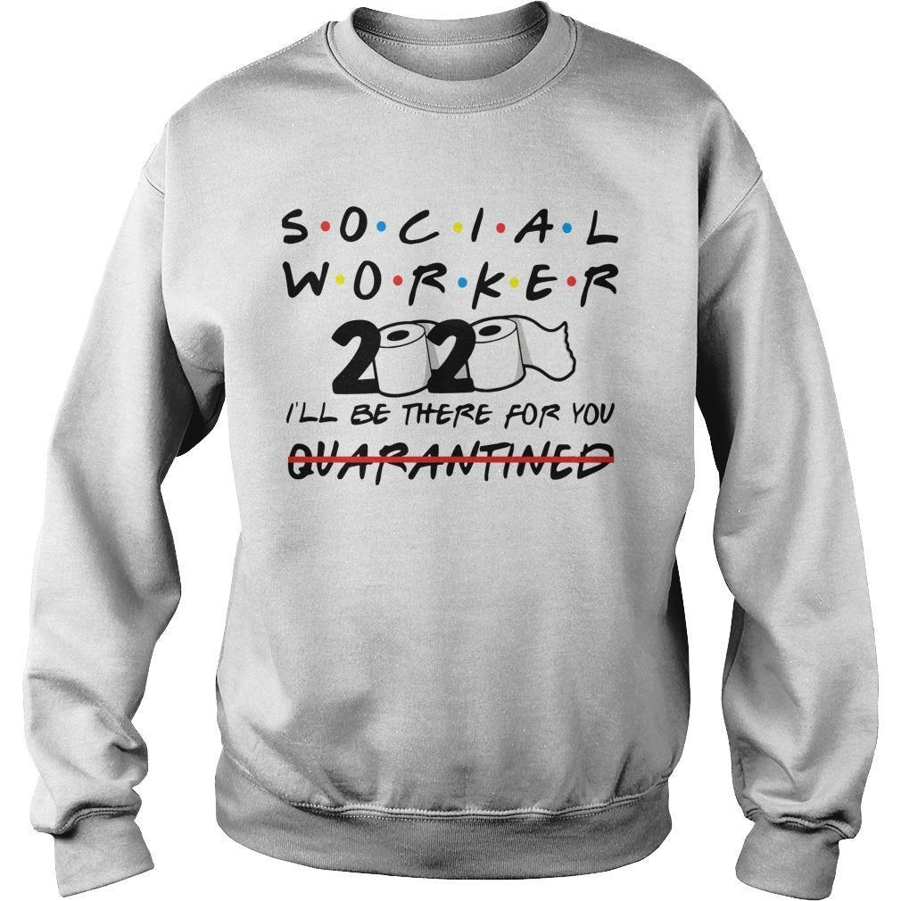 Social Worker 2020 I'll Be There For You Quarantined Sweater