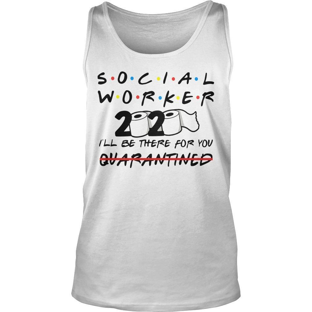 Social Worker 2020 I'll Be There For You Quarantined Tank Top