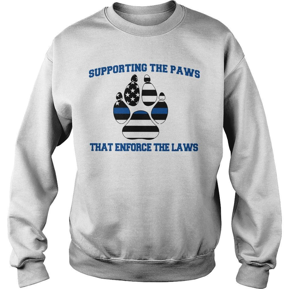 Supporting The Paws That Enforce The Laws Sweater
