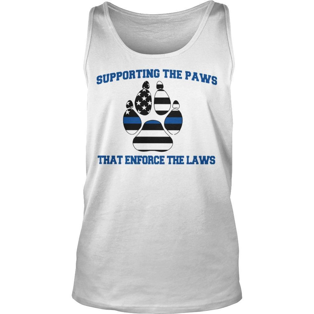 Supporting The Paws That Enforce The Laws Tank Top