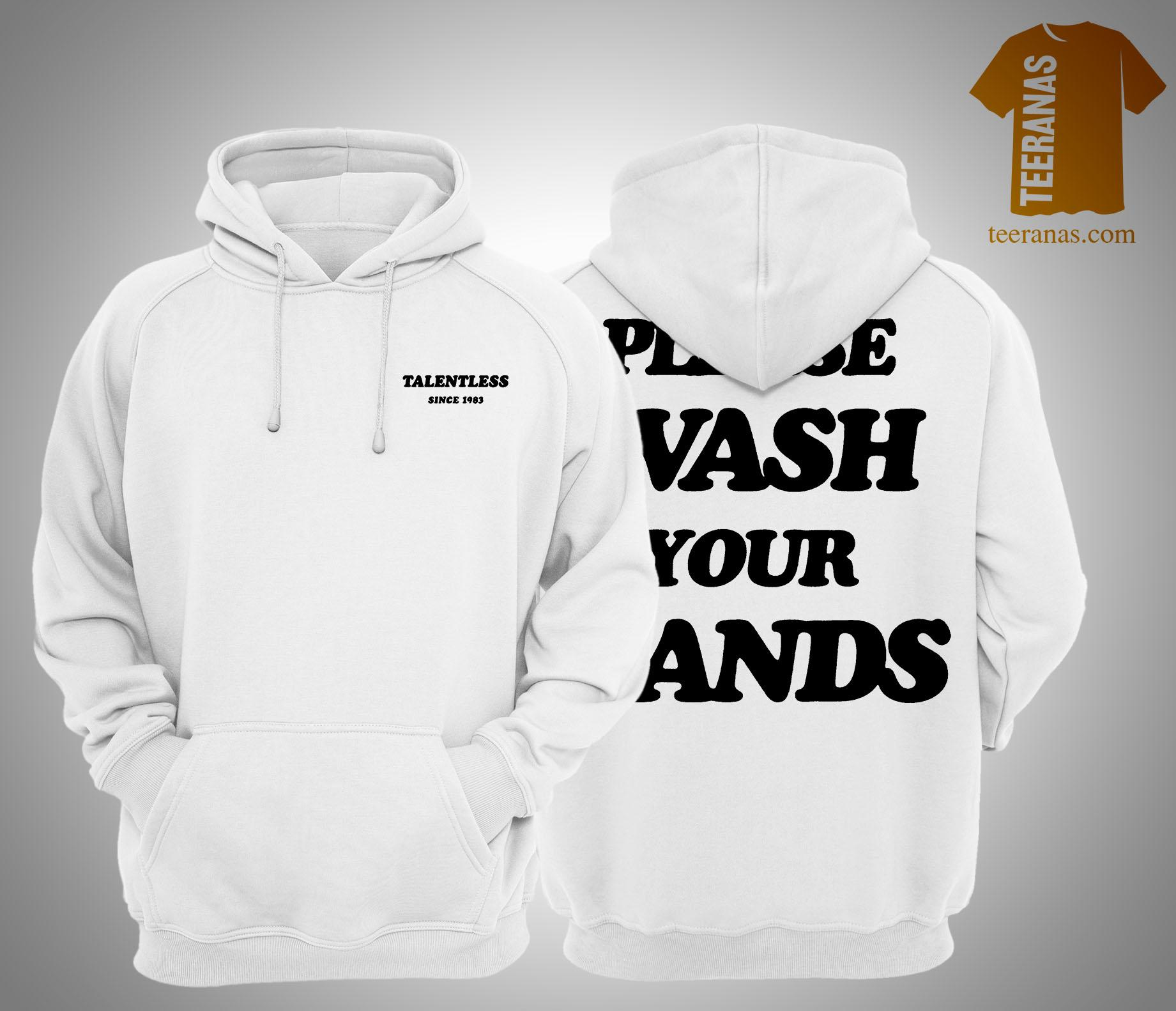 Talentless Wash Your Hands Hoodie