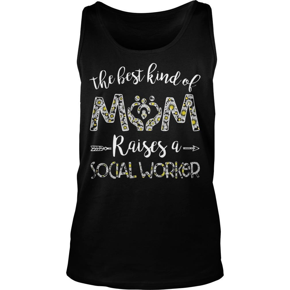 The Best Kind Of Mom Raises A Social Worker Tank Top