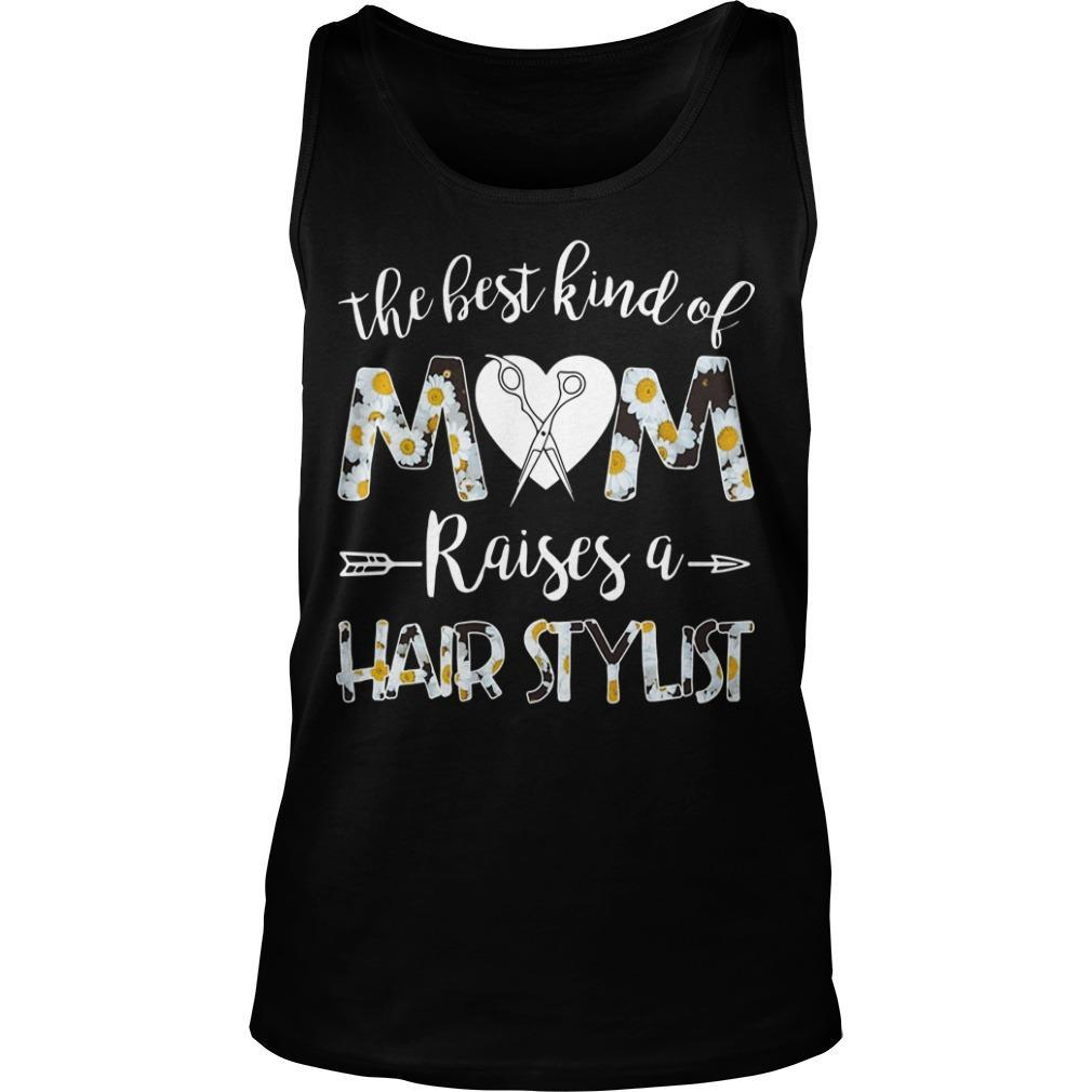 The Best Kind Of Mom Raises Of Hair Stylist Tank Top