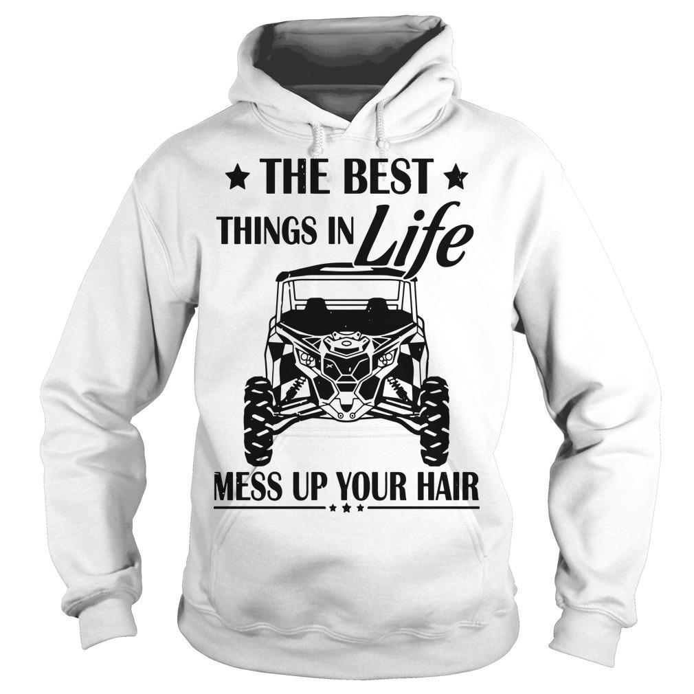 The Best Things In Life Mess Up Your Hair Hoodie