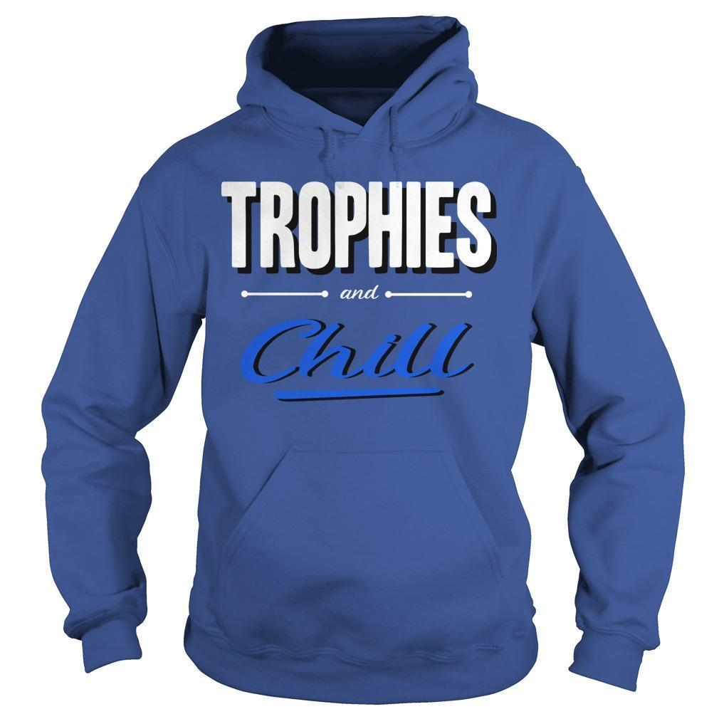 Trophies And Chill Hoodie