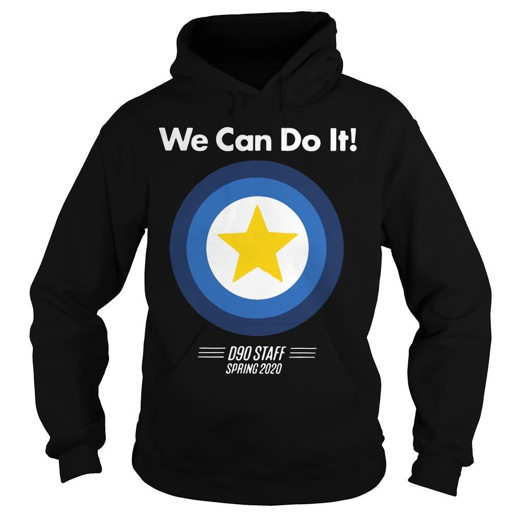 We Can Do It D90 Staff Spring 2020 Hoodie