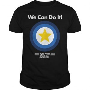 We Can Do It D90 Staff Spring 2020 Shirt