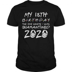18th Birthday The One Where I Was Quarantined 2020 Shirt