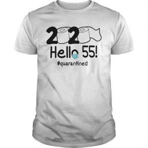 2020 Hello 55 #quarantined Shirt