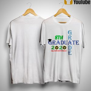 8th Grade Graduate 2020 Quarantined Shirt