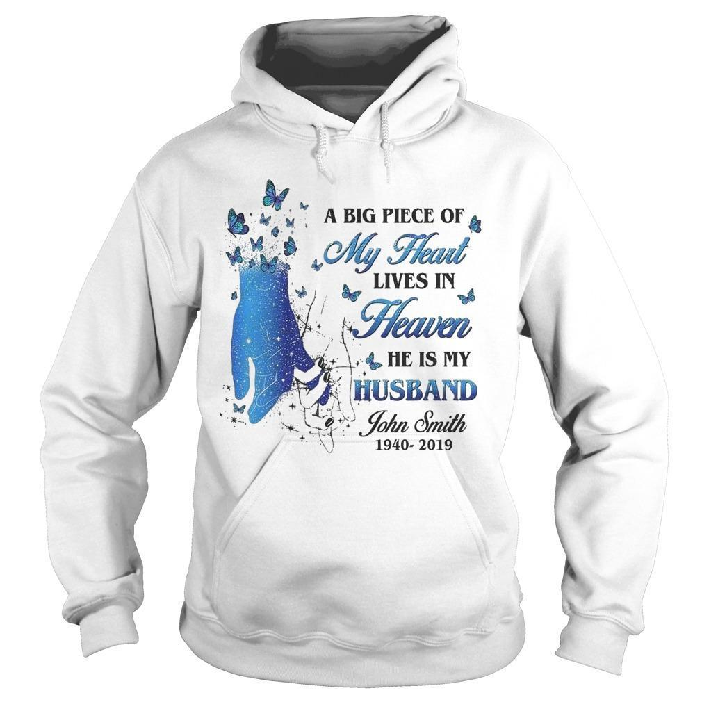 A Big Piece Of My Heart Lives In Heaven He Is My Husband John Smith Hoodie