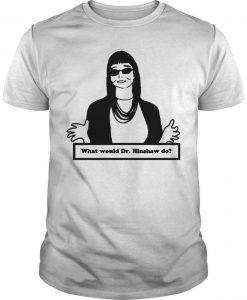 Alberta What Would Dr Hinshaw Do Shirt