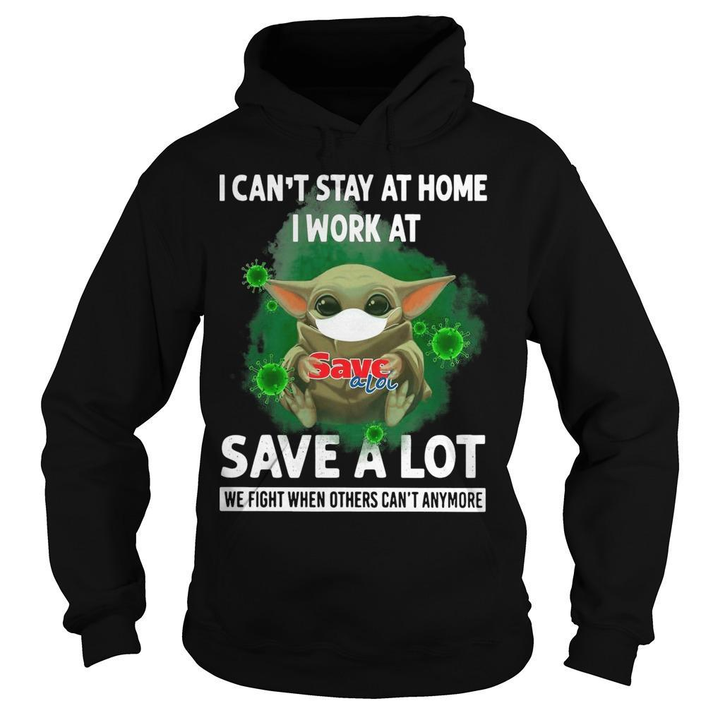 Baby Yoda I Can't Stay At Home I Work At Save A Lot Hoodie