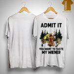 Bear Camping Admit It You Want To Taste My Wiener Shirt