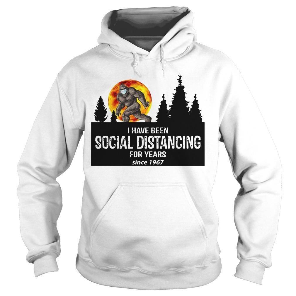 Bigfoot I Have Been Social Distancing For Years Since 1967 Hoodie