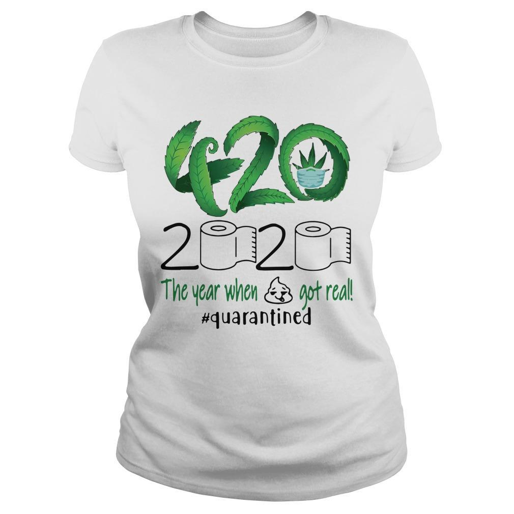 Cannabis 420 2020 The Year When Shit Got Real #quarantined Longsleeve