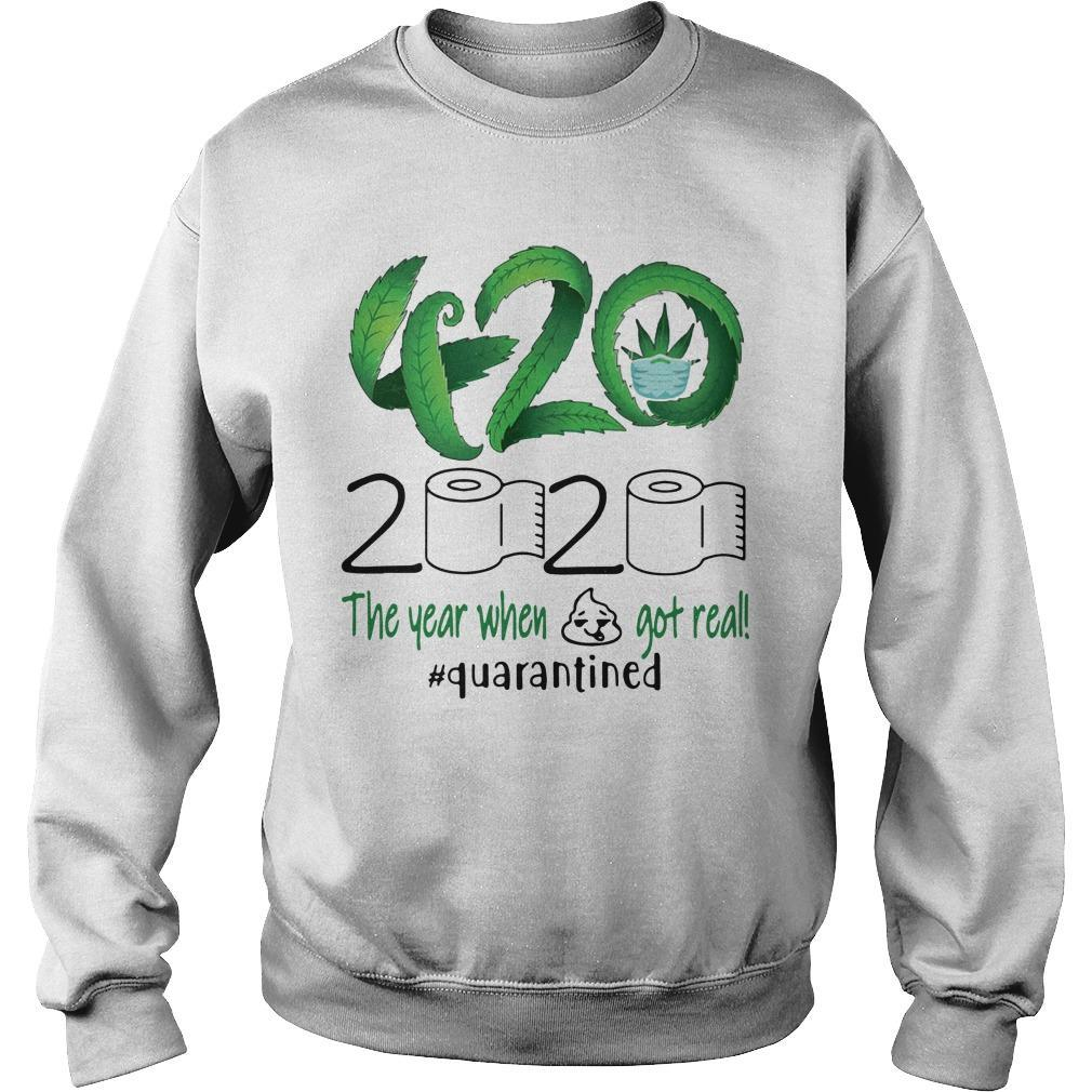 Cannabis 420 2020 The Year When Shit Got Real #quarantined Sweater