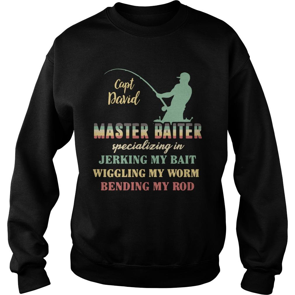 Capt David Master Baiter Specializing In Jerking My Bait Sweater